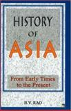 History of Asia : From Early Times to 2000 A. D., Rao, B. V., 1932705473