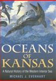Oceans of Kansas : A Natural History of the Western Interior Sea, Everhart, Michael J., 0253345472