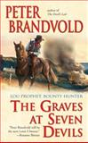 The Graves at Seven Devils, Peter Brandvold, 042522547X
