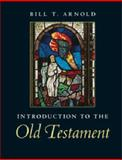 Introduction to the Old Testament, Bill T. Arnold, 0521705479