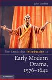 The Cambridge Introduction to Early Modern Drama, 1572-1642, Sanders, Julie, 1107645476