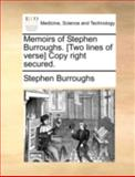 Memoirs of Stephen Burroughs [Two Lines of Verse] Copy Right Secured, Stephen Burroughs, 1140765477