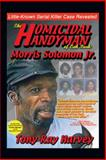 The Homicidal Handyman of Oak Park: Morris Solomon Jr, Tony Ray Harvey, 1456745476
