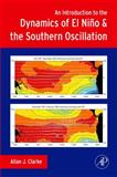 An Introduction to the Dynamics of el Nino and the Southern Oscillation, Clarke, Allan J., 0120885484