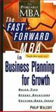 The Fast Forward MBA in Business Planning for Growth, Philip Walcoff, 0471345482