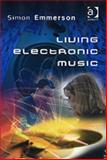 Living Electronic Music, Emmerson, Simon, 0754655482