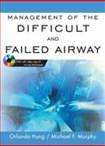 Management of the Difficult and Failed Airway, Murphy, Michael and Hung, Orlando, 007144548X