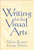 Writing for the Visual Arts, Bernstein, Mashey and Yatchisin, George, 0130225487