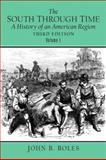 The South Through Time : A History of an American Region, Boles, John B., 0131835483