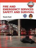 Fire and Emergency Services Safety and Survival, Ford, Travis M. and National Fallen Firefighters Foundation (U.S.) Staff, 0137015488