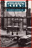 Smoldering City : Chicagoans and the Great Fire, 1871-1874, Sawislak, Karen, 0226735486