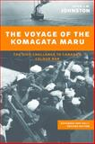 The Voyage of the Komagata Maru : The Sikh Challenge to Canada's Colour Bar, Expanded and Fully Revised Edition, Johnston, Hugh J. M., 0774825480