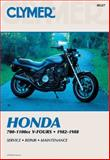 Honda - 700-1100cc V-Fours, 1982-1988, Clymer Publications Staff and Haynes Manuals, Inc. Editors, 0892875488