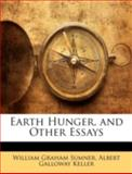 Earth Hunger, and Other Essays, William Graham Sumner and Albert Galloway Keller, 1144845483