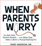 When Parents Worry, Henry Anderson, 1440545480