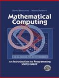 Mathematical Computing : An Introduction to Programming Using Maple, Betounes, David and Redfern, Mylan, 1461265487