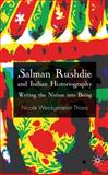 Salman Rushdie and Indian Historiography : Writing the Nation into Being, Weickgenannt Thiara, Nicole, 0230205488