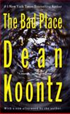 The Bad Place, Dean Koontz, 0425195481