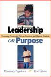 Leadership on Purpose : Promising Practices for African American and Hispanic Students, Papalewis, Rosemary and Fortune, Rex, 0761945482