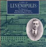 Life in Linenoplis : Memoirs of William Topping, Belfast Damask Weaver, 1903-56, Topping, William, 0901905488
