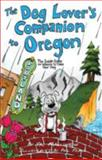 The Dog Lover's Companion to Oregon, Val Mallinson, 1598805487