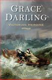 Grace Darling : Victorian Heroine, Cunningham, Hugh, 1852855487