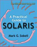 A Practical Guide to Solaris, Sobell, Mark G., 020189548X