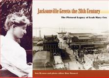 Jacksonville Greets the Twentieth Century, Ann Hyman, 0813025486