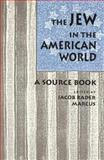 The Jew in the American World : A Source Book, , 0814325483