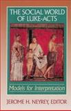The Social World of Luke-Acts : Models for Interpretation, , 0943575486
