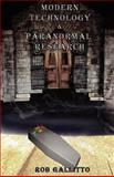 Modern Technology and Paranormal Research, Rob Gallitto, 1479165484