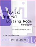 The Avid Digital Editing Room Handbook, Solomons, Tony, 1879505487