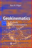 Geokinematics : Prelude to Geodynamics, Pilger, Rex H., 354000548X