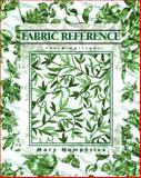 Fabric Reference, Humphries, Mary, 0130985481