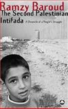 The Second Palestinian Intifada : A Chronicle of a People's Struggle, Baroud, Ramzy, 0745325483