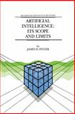 Artificial Intelligence : Its Scope and Limits, Fetzer, James, 0792305485