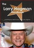 The Larry Hagman Handbook - Everything You Need to Know about Larry Hagman, Emily Smith, 148646548X