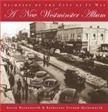 A New Westminster Album, Gavin Hainsworth and Katherine Freund-Hainsworth, 1550025481