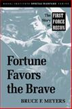 Fortune Favors the Brave, Bruce F. Meyers, 1557505489