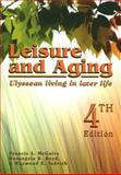 Leisure and Aging : Ulyssean Living in Later Life: 4th Edition, McGuire and McGuire, Francis A., 1571675485