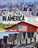 Crime Control in America : What Works?, Worrall, John L., 0133495485