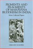 Figments and Fragments of Mahayana Buddhism in India, Gregory Schopen, 0824825489