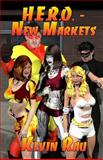 H. E. R. O. - New Markets, Kevin Rau, 1466345489