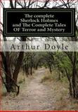 The COMPLETE SHERLOCK HOLMES and the COMPLETE TALES of TERROR and MYSTERY (All Sherlock Holmes Stories and All 12 Tales of Mystery in a Single Volume!) ... Doyle | the Complete Works Collection), Arthur Conan Doyle, 1500135488