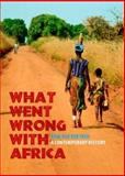What Went Wrong with Africa : A Contemporary History, Veen, Roel Van Der, 9068325485