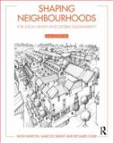 Shaping Neighbourhoods : For Local Health and Global Sustainability, Guise, Richard and Barton, Hugh, 0415495482
