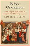 Before Orientalism, Kim M. Phillips, 0812245482