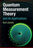 Quantum Measurement Theory and Its Applications, Jacobs, Kurt, 1107025486