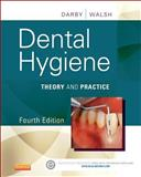 Dental Hygiene : Theory and Practice, Darby, Michele Leonardi and Walsh, Margaret, 1455745480