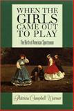 When the Girls Came Out to Play, Patricia Campbell Warner, 1558495487